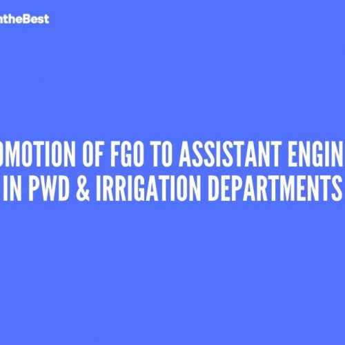 Promotion of FGO to Assistant Engineer in PWD & Irrigation Departments
