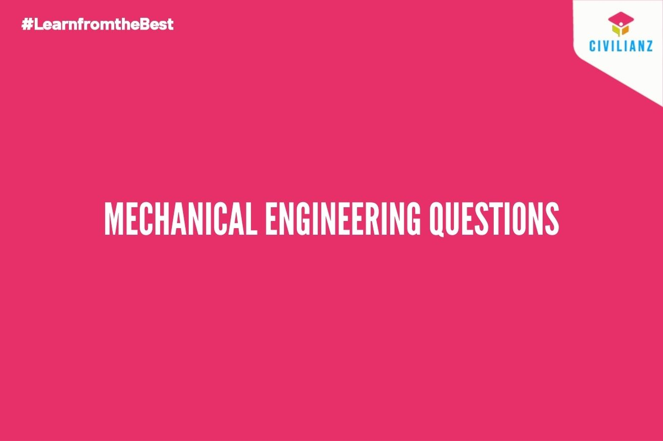 MECHANICAL ENGINEERING QUESTIONS